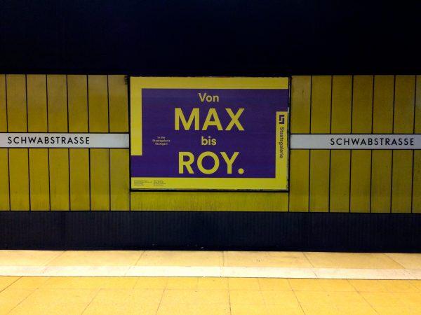 Staatsgalerie Stuttgart: von MAX bis ROY. Foto © Welz in der S-Bahn-Haltestelle Schwabstrasse